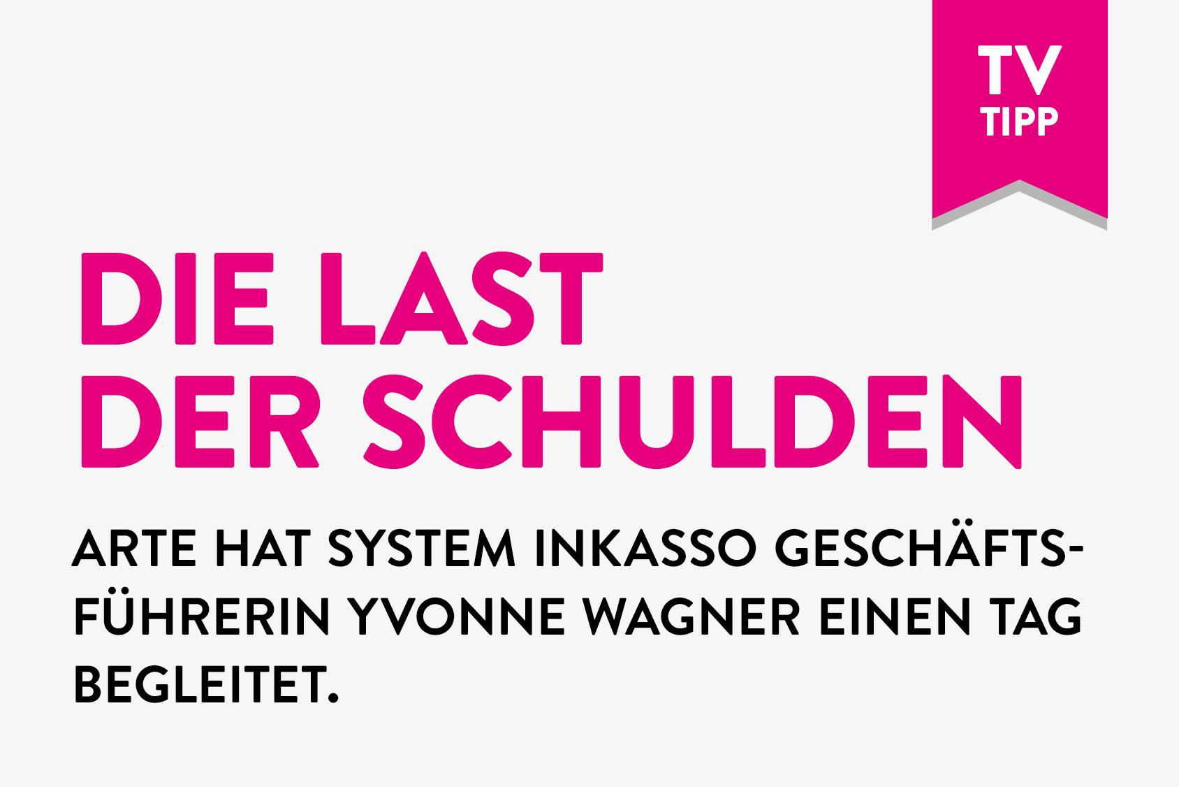 Die Last der Schulden: ARTE hat System Inkasso Geschäftsführerin Yvonne Wagner einen Tag begleitet